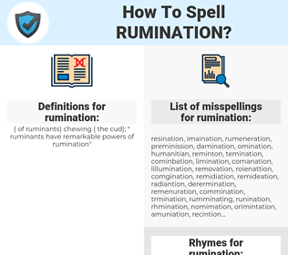 rumination, spellcheck rumination, how to spell rumination, how do you spell rumination, correct spelling for rumination