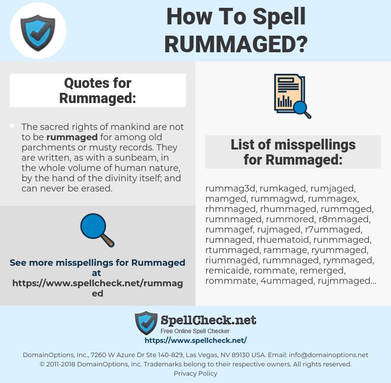 Rummaged, spellcheck Rummaged, how to spell Rummaged, how do you spell Rummaged, correct spelling for Rummaged