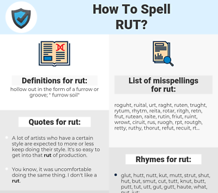 rut, spellcheck rut, how to spell rut, how do you spell rut, correct spelling for rut