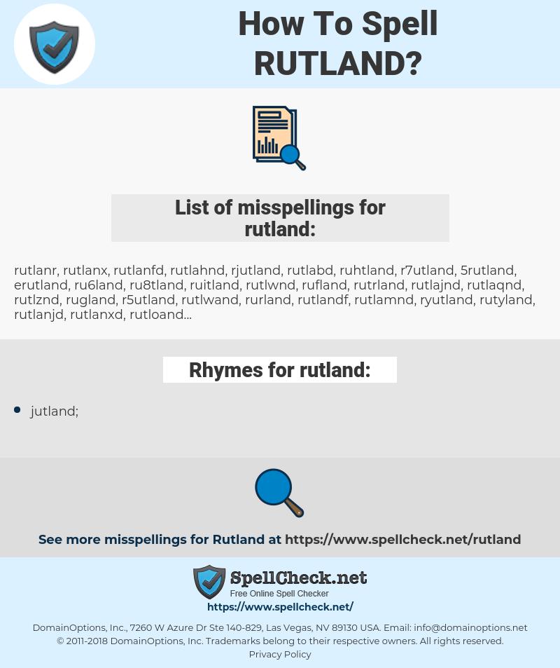 rutland, spellcheck rutland, how to spell rutland, how do you spell rutland, correct spelling for rutland