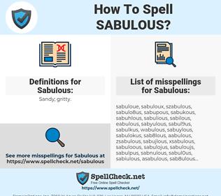Sabulous, spellcheck Sabulous, how to spell Sabulous, how do you spell Sabulous, correct spelling for Sabulous
