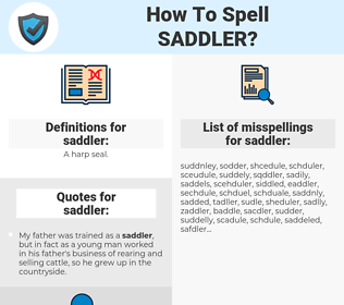 saddler, spellcheck saddler, how to spell saddler, how do you spell saddler, correct spelling for saddler
