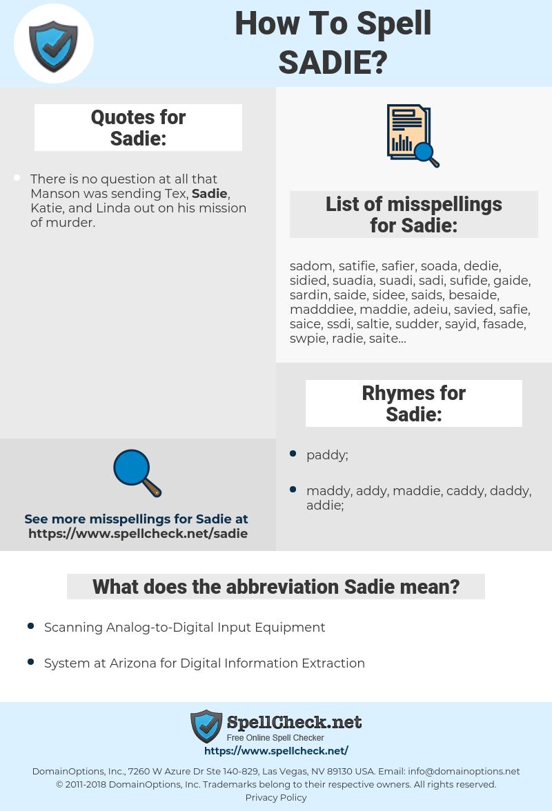 Sadie, spellcheck Sadie, how to spell Sadie, how do you spell Sadie, correct spelling for Sadie