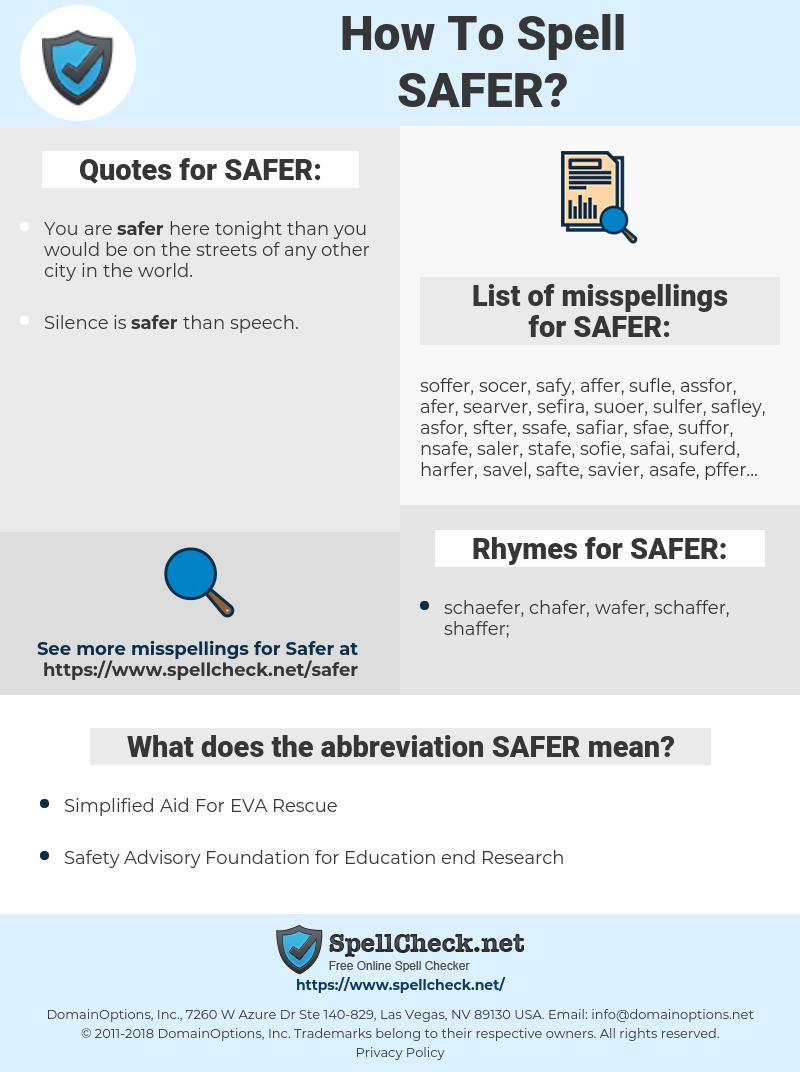 SAFER, spellcheck SAFER, how to spell SAFER, how do you spell SAFER, correct spelling for SAFER