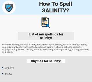 salinity, spellcheck salinity, how to spell salinity, how do you spell salinity, correct spelling for salinity