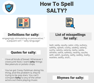 salty, spellcheck salty, how to spell salty, how do you spell salty, correct spelling for salty