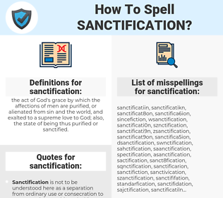 sanctification, spellcheck sanctification, how to spell sanctification, how do you spell sanctification, correct spelling for sanctification
