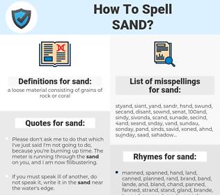 sand, spellcheck sand, how to spell sand, how do you spell sand, correct spelling for sand