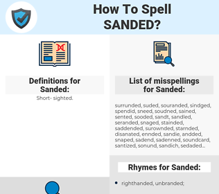 Sanded, spellcheck Sanded, how to spell Sanded, how do you spell Sanded, correct spelling for Sanded