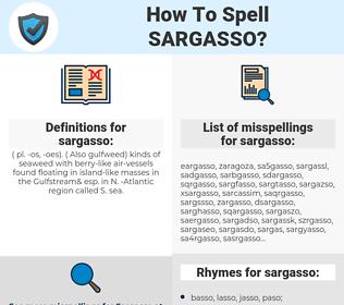 sargasso, spellcheck sargasso, how to spell sargasso, how do you spell sargasso, correct spelling for sargasso