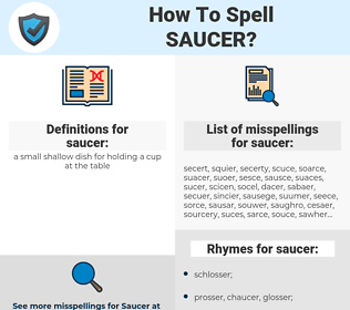 saucer, spellcheck saucer, how to spell saucer, how do you spell saucer, correct spelling for saucer