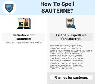 sauterne, spellcheck sauterne, how to spell sauterne, how do you spell sauterne, correct spelling for sauterne