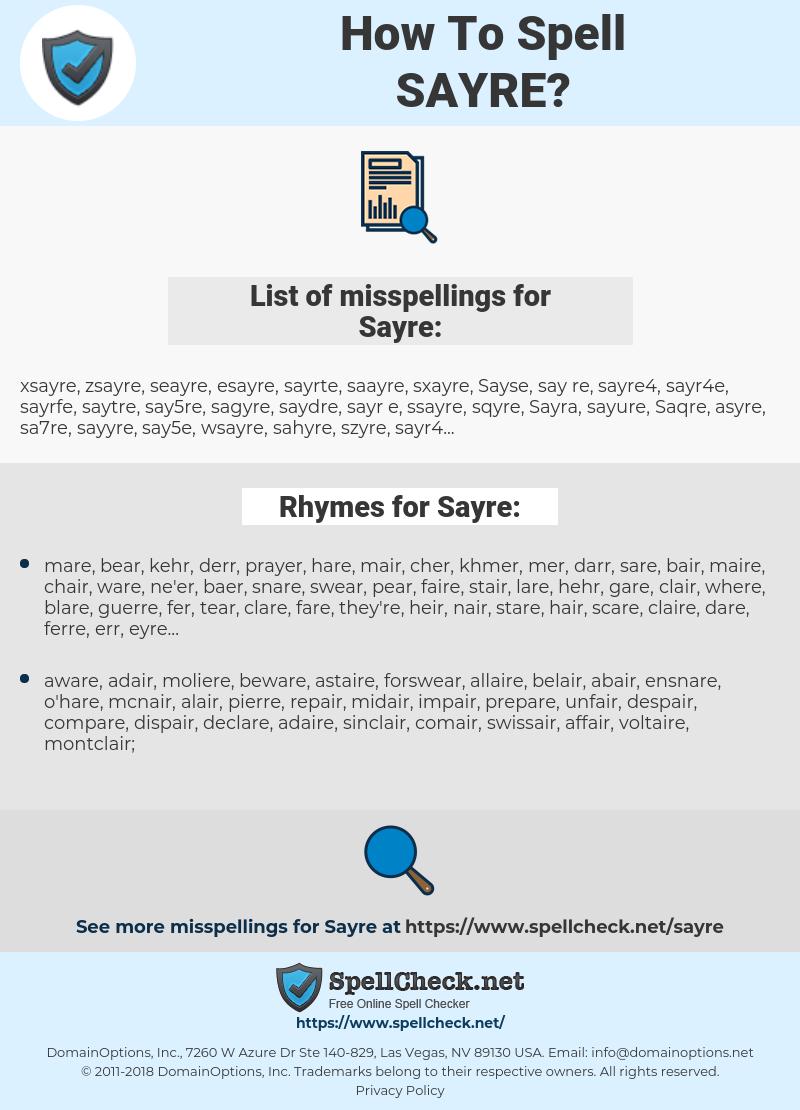 Sayre, spellcheck Sayre, how to spell Sayre, how do you spell Sayre, correct spelling for Sayre
