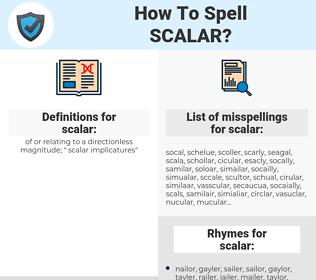 scalar, spellcheck scalar, how to spell scalar, how do you spell scalar, correct spelling for scalar