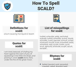 scald, spellcheck scald, how to spell scald, how do you spell scald, correct spelling for scald