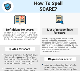 scare, spellcheck scare, how to spell scare, how do you spell scare, correct spelling for scare