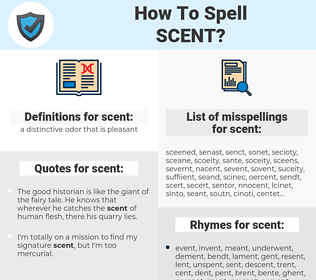 scent, spellcheck scent, how to spell scent, how do you spell scent, correct spelling for scent