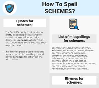 schemes, spellcheck schemes, how to spell schemes, how do you spell schemes, correct spelling for schemes