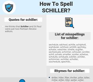 schiller, spellcheck schiller, how to spell schiller, how do you spell schiller, correct spelling for schiller