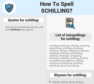 schilling, spellcheck schilling, how to spell schilling, how do you spell schilling, correct spelling for schilling