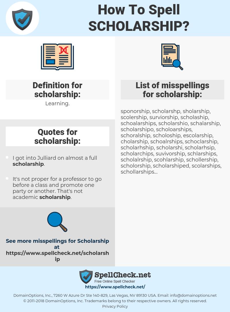 scholarship, spellcheck scholarship, how to spell scholarship, how do you spell scholarship, correct spelling for scholarship