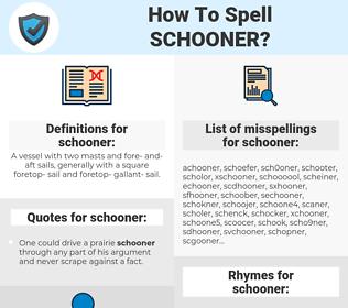 schooner, spellcheck schooner, how to spell schooner, how do you spell schooner, correct spelling for schooner
