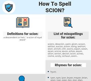 scion, spellcheck scion, how to spell scion, how do you spell scion, correct spelling for scion