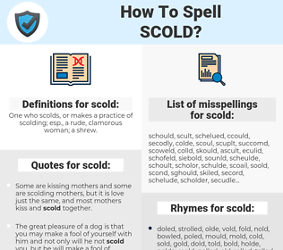 scold, spellcheck scold, how to spell scold, how do you spell scold, correct spelling for scold