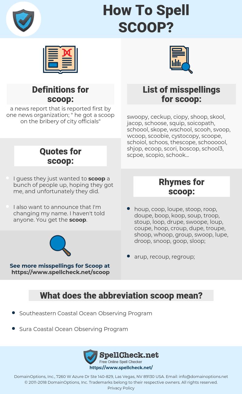 scoop, spellcheck scoop, how to spell scoop, how do you spell scoop, correct spelling for scoop