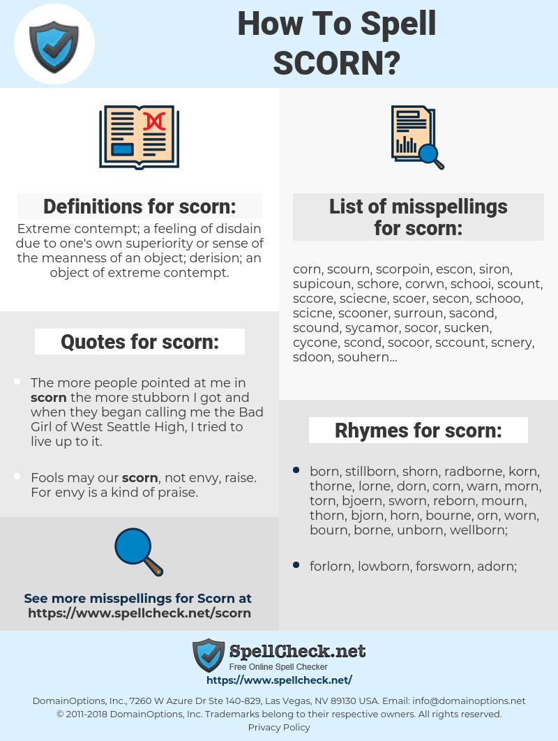 scorn, spellcheck scorn, how to spell scorn, how do you spell scorn, correct spelling for scorn