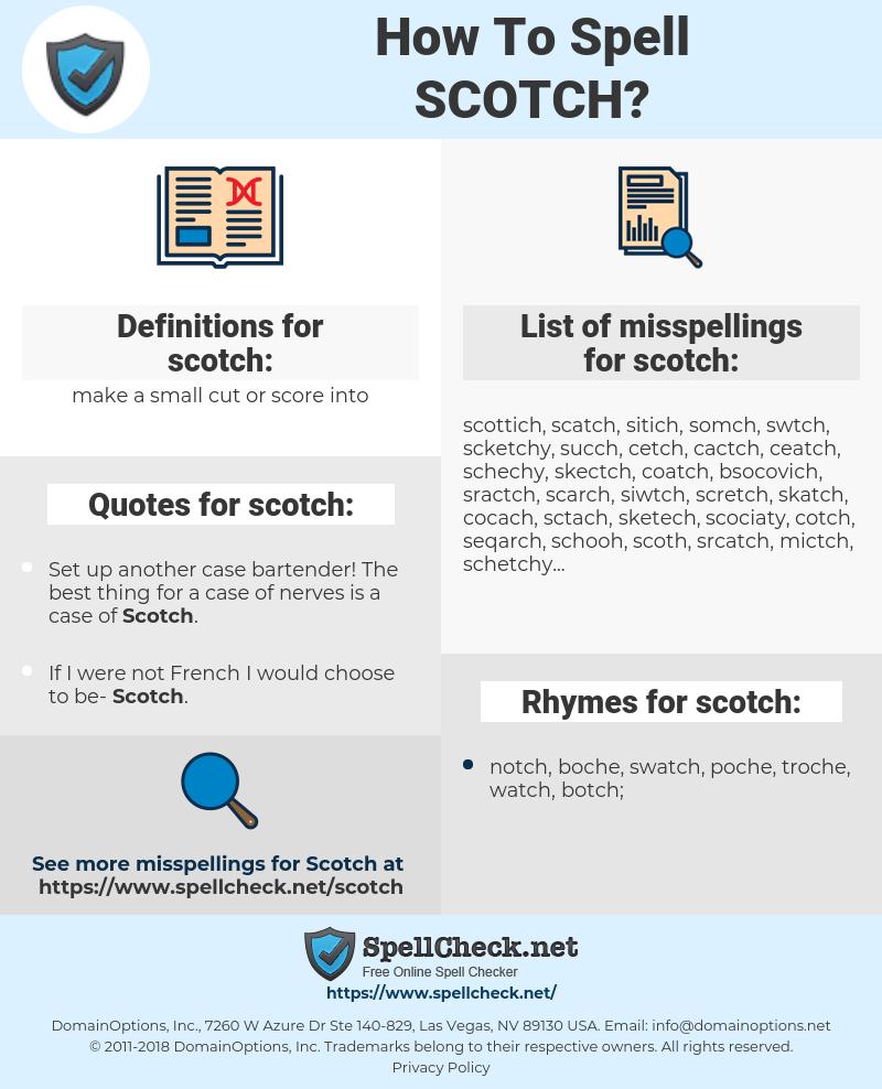 scotch, spellcheck scotch, how to spell scotch, how do you spell scotch, correct spelling for scotch