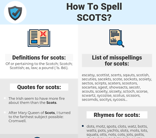 scots, spellcheck scots, how to spell scots, how do you spell scots, correct spelling for scots