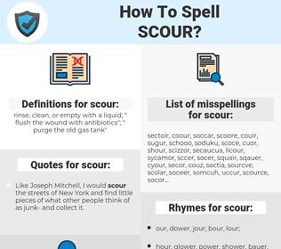scour, spellcheck scour, how to spell scour, how do you spell scour, correct spelling for scour