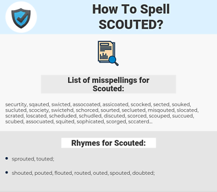 Scouted, spellcheck Scouted, how to spell Scouted, how do you spell Scouted, correct spelling for Scouted