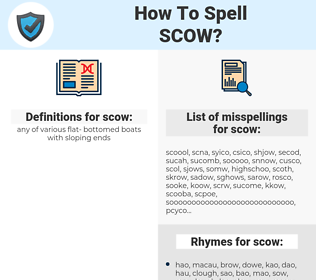 scow, spellcheck scow, how to spell scow, how do you spell scow, correct spelling for scow