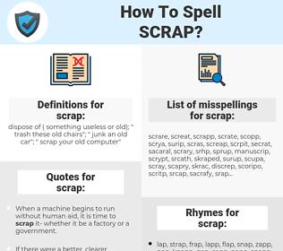 scrap, spellcheck scrap, how to spell scrap, how do you spell scrap, correct spelling for scrap