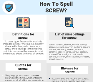 screw, spellcheck screw, how to spell screw, how do you spell screw, correct spelling for screw
