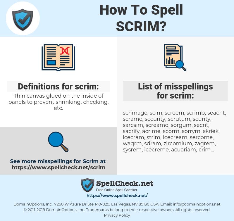 scrim, spellcheck scrim, how to spell scrim, how do you spell scrim, correct spelling for scrim