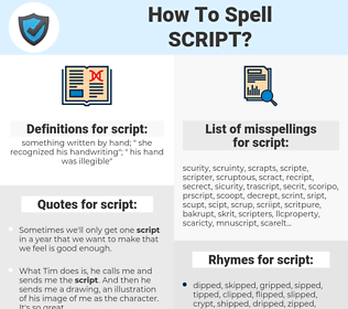 script, spellcheck script, how to spell script, how do you spell script, correct spelling for script