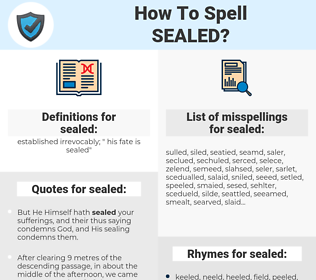 sealed, spellcheck sealed, how to spell sealed, how do you spell sealed, correct spelling for sealed