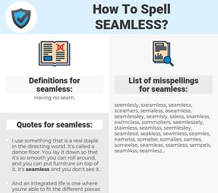 seamless, spellcheck seamless, how to spell seamless, how do you spell seamless, correct spelling for seamless