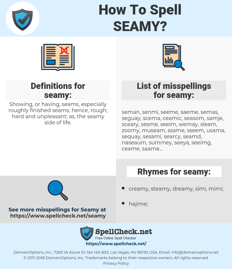 seamy, spellcheck seamy, how to spell seamy, how do you spell seamy, correct spelling for seamy