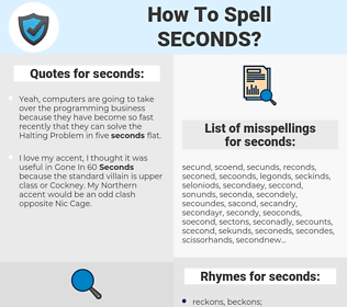 seconds, spellcheck seconds, how to spell seconds, how do you spell seconds, correct spelling for seconds