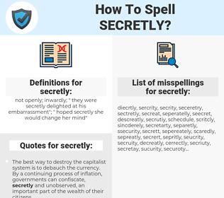 secretly, spellcheck secretly, how to spell secretly, how do you spell secretly, correct spelling for secretly