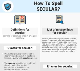 secular, spellcheck secular, how to spell secular, how do you spell secular, correct spelling for secular