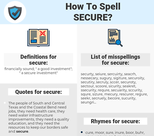 secure, spellcheck secure, how to spell secure, how do you spell secure, correct spelling for secure