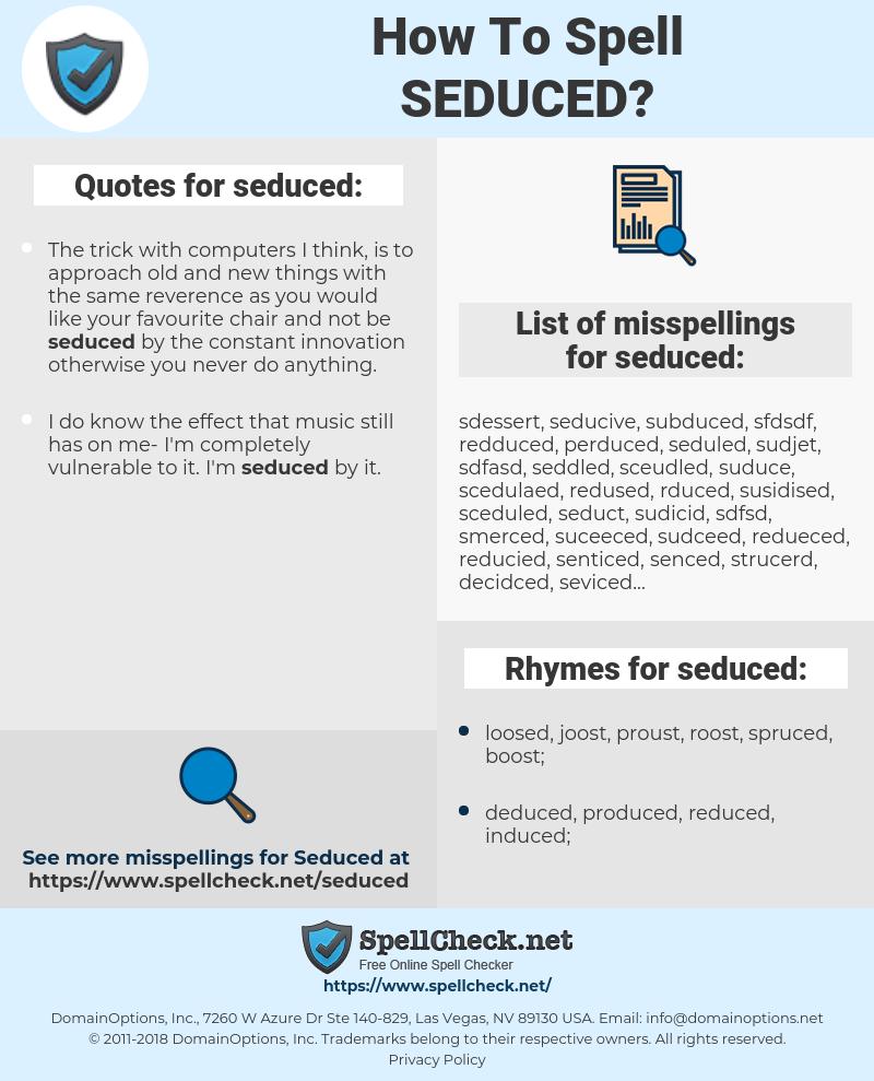 seduced, spellcheck seduced, how to spell seduced, how do you spell seduced, correct spelling for seduced