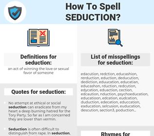 seduction, spellcheck seduction, how to spell seduction, how do you spell seduction, correct spelling for seduction