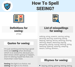 seeing, spellcheck seeing, how to spell seeing, how do you spell seeing, correct spelling for seeing