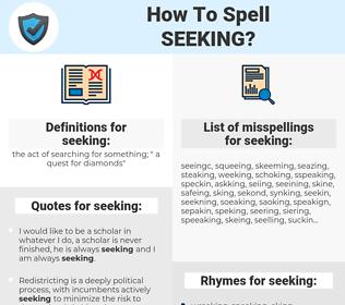 seeking, spellcheck seeking, how to spell seeking, how do you spell seeking, correct spelling for seeking